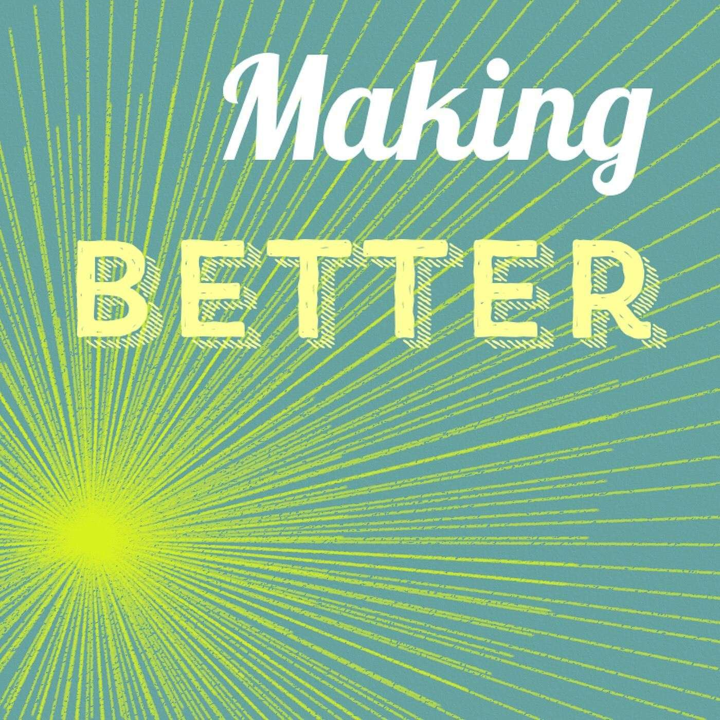 Making Better Podcast
